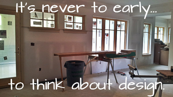 never_too_early_to_think_about_design